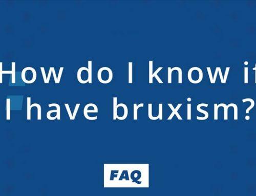 Bruxism FAQs